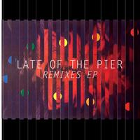 Late Of The Pier - Remix