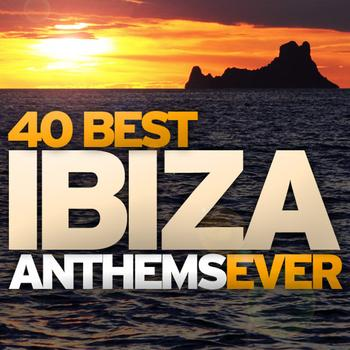 Various Artists - 40 Best Ibiza Anthems Ever