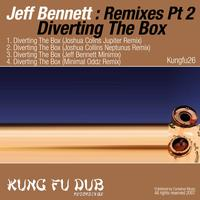 Jeff Bennett - Remixes Part 2 - Diverting The Box