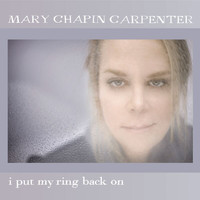 Mary Chapin Carpenter - I Put My Ring Back On (Digital Single)