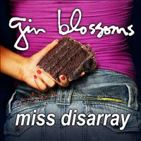 Gin Blossoms - Miss Disarray