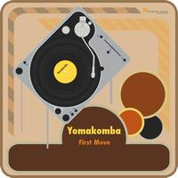 Yomakomba - First Move