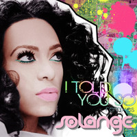 Solange - I Told You So (Remixes)