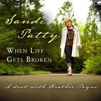 Sandi Patty - When Life Gets Broken