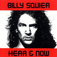 Billy Squier - Hear And Now