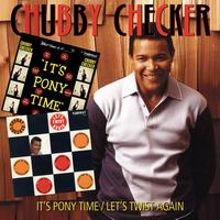 Chubby Checker - It's Pony Time/Let's Twist Again