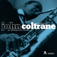 John Coltrane - The Definitive John Coltrane On Prestige And Riverside