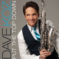 Dave Koz - Put The Top Down (Digital eSingle)