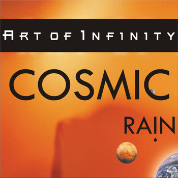 Art Of Infinity - Cosmic Rain
