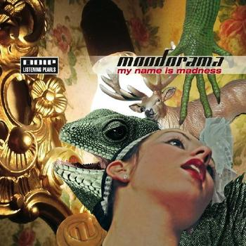 Moodorama - My Name is Madness