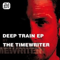 The Timewriter - Deep Train EP