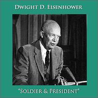 Dwight D. Eisenhower - Soldier & President