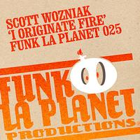 "Scott Wozniak - ""I originate fire"""