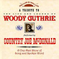 Country Joe McDonald - A Tribute To Woody Guthrie