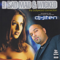 DJ Jiten - Bad Mad & Wicked The Bollywood Connection Vol. 1
