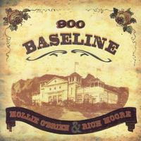 Mollie O'Brien & Rich Moore - 900 Baseline