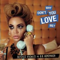 Beyoncé - Why Don't You Love Me