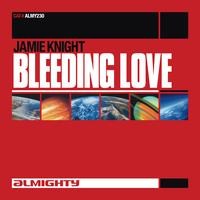 Jamie Knight - Almighty Presents: Bleeding Love