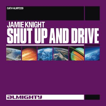 Jamie Knight - Almighty Presents: Shut Up And Drive