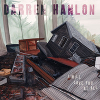 Darren Hanlon - I Will Love You at All