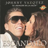 Johnny Vazquez - Escandalo