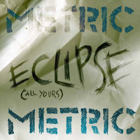 Metric - Eclipse [All Yours]