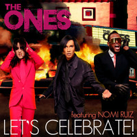 The Ones - Let's Celebrate (feat. Nomi Ruiz) (Remixes)