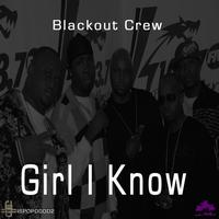 Blackout Crew - Girl I Know