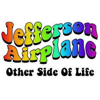 Jefferson Airplane - Other Side Of Life