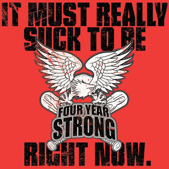 Four Year Strong - It Must Really Suck To Be Four Year Strong Right Now