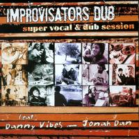 Improvisators Dub - Super Vocal & Dub Session