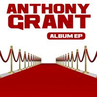 Anthony Grant - Album Ep