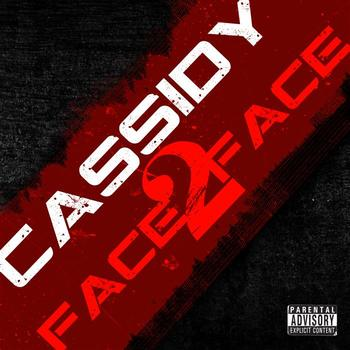 Cassidy - Face 2 Face