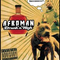 Afroman - Drunk And High