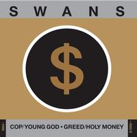 Swans - Cop/Young God, Greed/Holy Money (1984-1985/6)