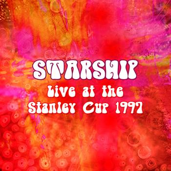 Starship - Live at the Stanley Cup