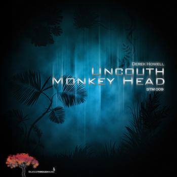 Derek Howell - Uncouth/Monkey Head