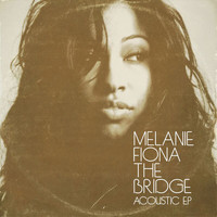 Melanie Fiona - The Bridge (Acoustic EP)