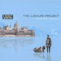 The Lushlife Project - Budapest Eskimos