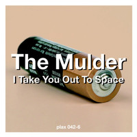 The Mulder - I Take You Out To Space