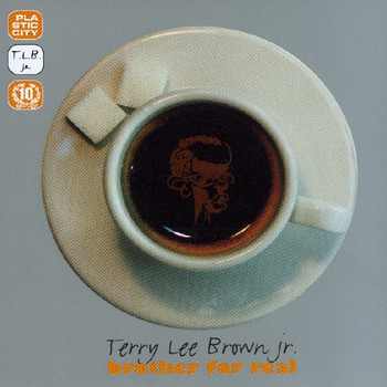 Terry Lee Brown Junior - Brother For Real