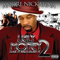 Andre Nickatina - Ugly Money 2 - Love It and Count It