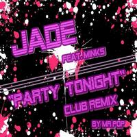 Jade - Party Tonight Club Remix