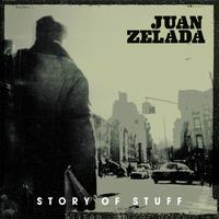 Juan Zelada - Story of Stuff - EP