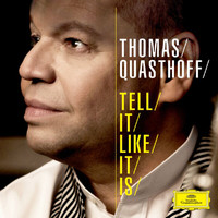 Thomas Quasthoff - Tell It Like It Is