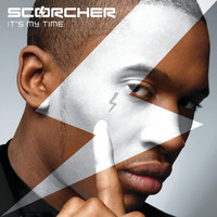 Scorcher - It's My Time