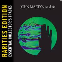John Martyn - Solid Air (Rarities Edition)