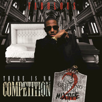 Fabolous - There Is No Competition 2: The Grieving Music Mixtape (Edited Version)