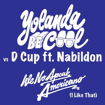 Yolanda Be Cool / DCup - We No Speak Americano