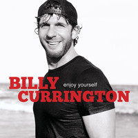 Billy Currington - Enjoy Yourself